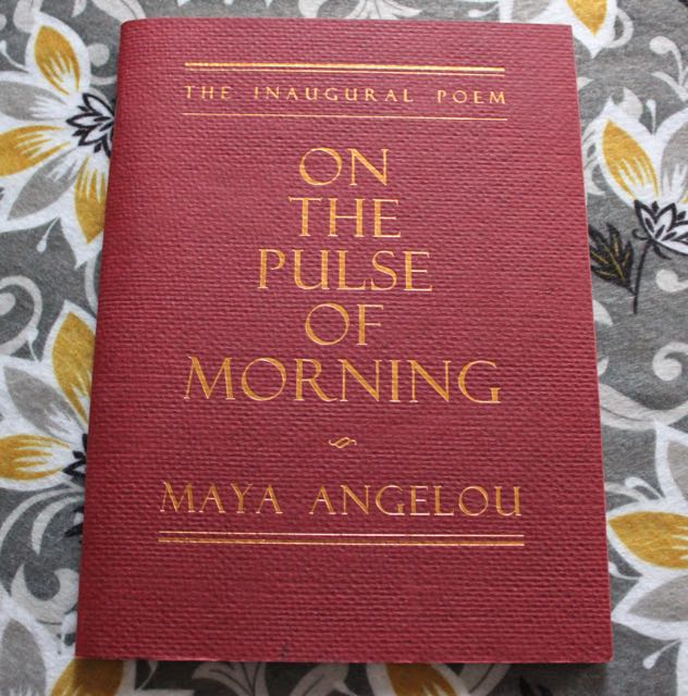 On the Pulse of Morning, The Inaugural Poem by Maya Angelou for President Bill Clinton's Inauguration